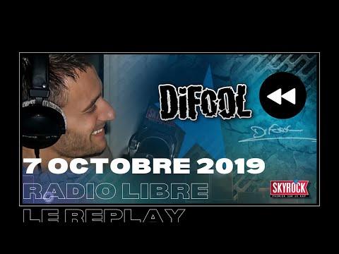 🎧Radio Libre Du Lundi 07 Octobre 2019 // Difool Est Sur Skyrock 🎙️(REPLAY ⏪)