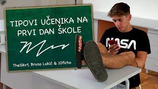 TIPOVI UČENIKA NA PRVI DAN ŠKOLE  | TheSikrt, 10ficho & Bruno Lukić
