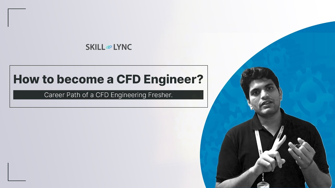 How To Become A Cfd Engineer Being A Fresher Skill Lync Youtube