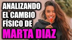 ANALIZANDO EL CAMBIO FISICO DE MARTA DIAZ