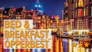 Bed & Breakfast Opperbest hotel review | Hotels in Opperdoes | Netherlands Hotels