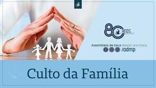 Culto da Família   20/10/2019