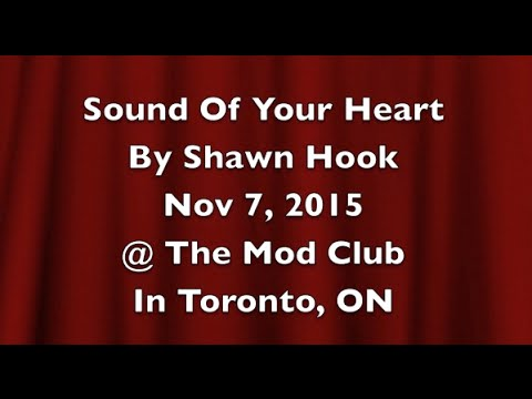 Sound Of Your Heart By Shawn Hook @ The Mod Club Nov 7, 2015