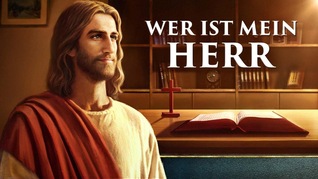 Christlicher Film Trailer - Wer ist mein HERR - Wissen Sie die Beziehung der Bibel zu Gott?