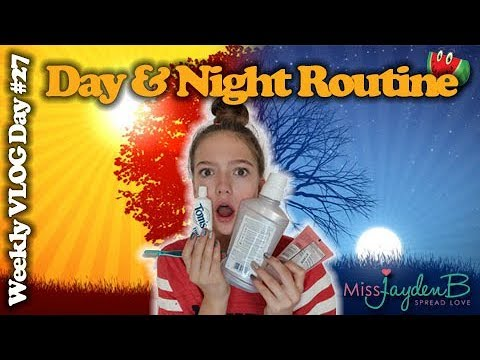 MORNING AND NIGHT ROUTINE! + Skin Care Routine!  Weekly Vlog Day#27