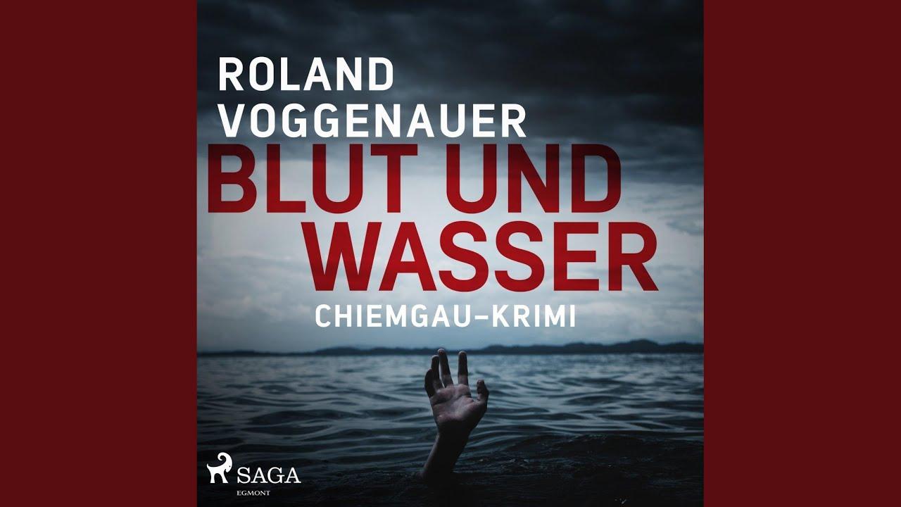 Blut und Wasser - Chiemgau-Krimi, Kapitel 2.2 & Blut und ...