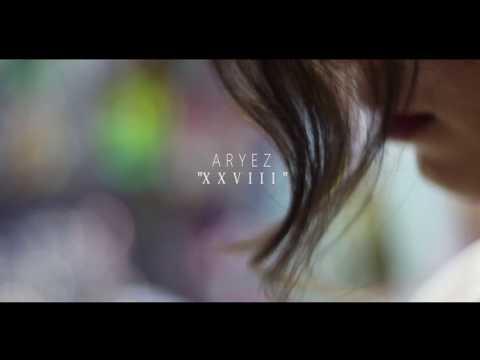 XXVIII - Aryez (VÍDEO OFICIAL)