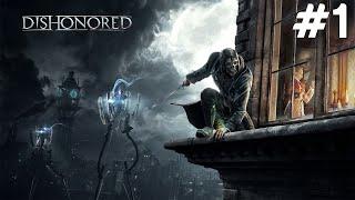 Dishonored - Başlıyoruz - Bölüm 1