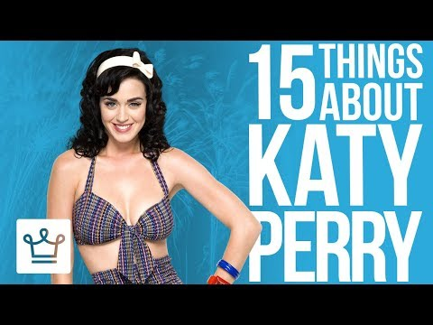 15 Things You Didn't Know About Katy Perry