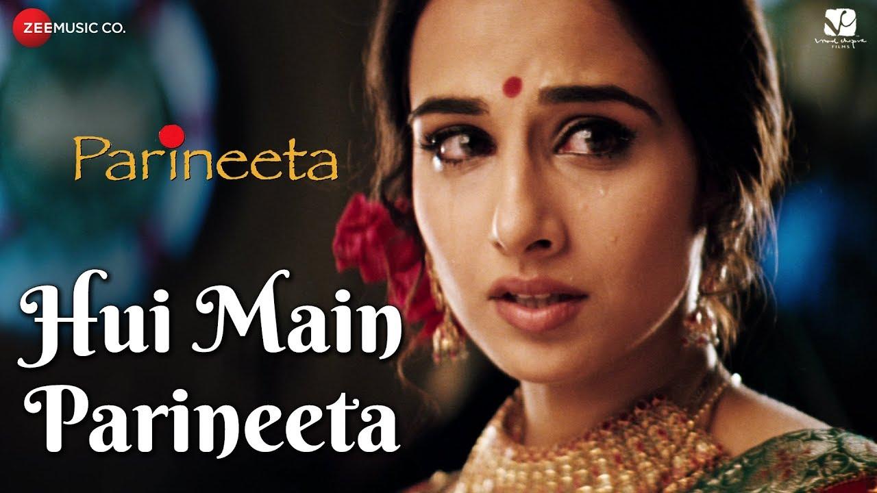 Download Hui Main Parineeta   Parineeta   Saif Ali Khan & Vidya Balan   Sonu Nigam & Shreya Ghoshal