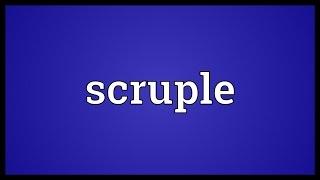Scruple Meaning