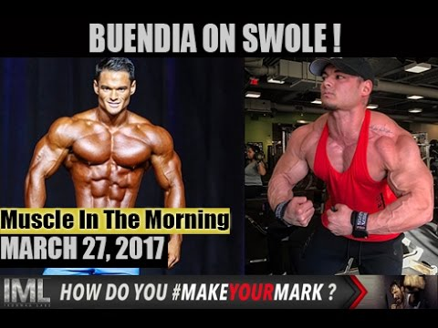 BUENDIA ON SWOLE ! - Muscle In The Morning March 27, 2017