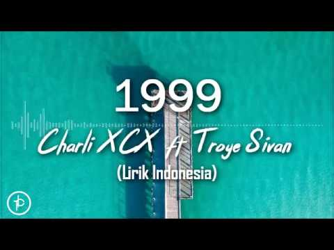 Charli XCX & Troye Sivan - 1999 (Lirik Dan Arti | Terjemahan)