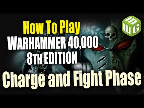 The Charge and Fight Phase - How to Play Warhammer 40k 8th Edition Ep 5