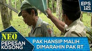 Pak Hansip Malih Dimarahin Sama Pak RT – Neo Pepesan Kosong Eps 121