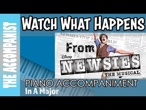 Watch What Happens - from the musical 'Newsies' - Piano Accompaniment - The Accompanist - Karaoke