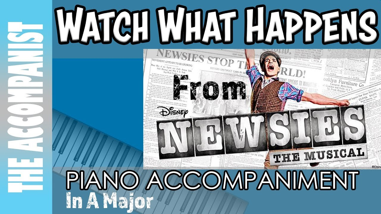 Watch What Happens - from the Disney musical 'Newsies' - Piano  Accompaniment - Karaoke