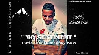 David Official-MO SENTIMENT..prod by Funky BroS (cover version zouk)