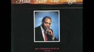 Rev. Charles Nicks & The St. James Adult Choir - Hold Back The Night