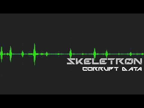 Skeletr0n - Corrupt Data (REBOOT VERSION)