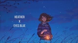 Heather x Eyes Blue (Lofi Remix)