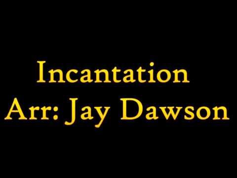 Incantation Arr:Jay Dawson