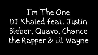 Скачать DJ Khaled Feat Justin Bieber Quavo Chance The Rapper Lil Wayne I M The One Lyrics