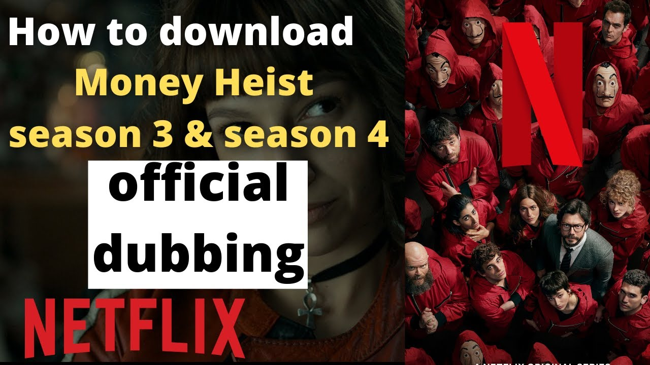 Download how to download money Heist season 3 and season 4 in official Hindi dubbed 2021 money Heist dubbed