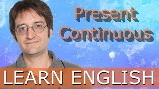 Present Continuous (Present Progressive)