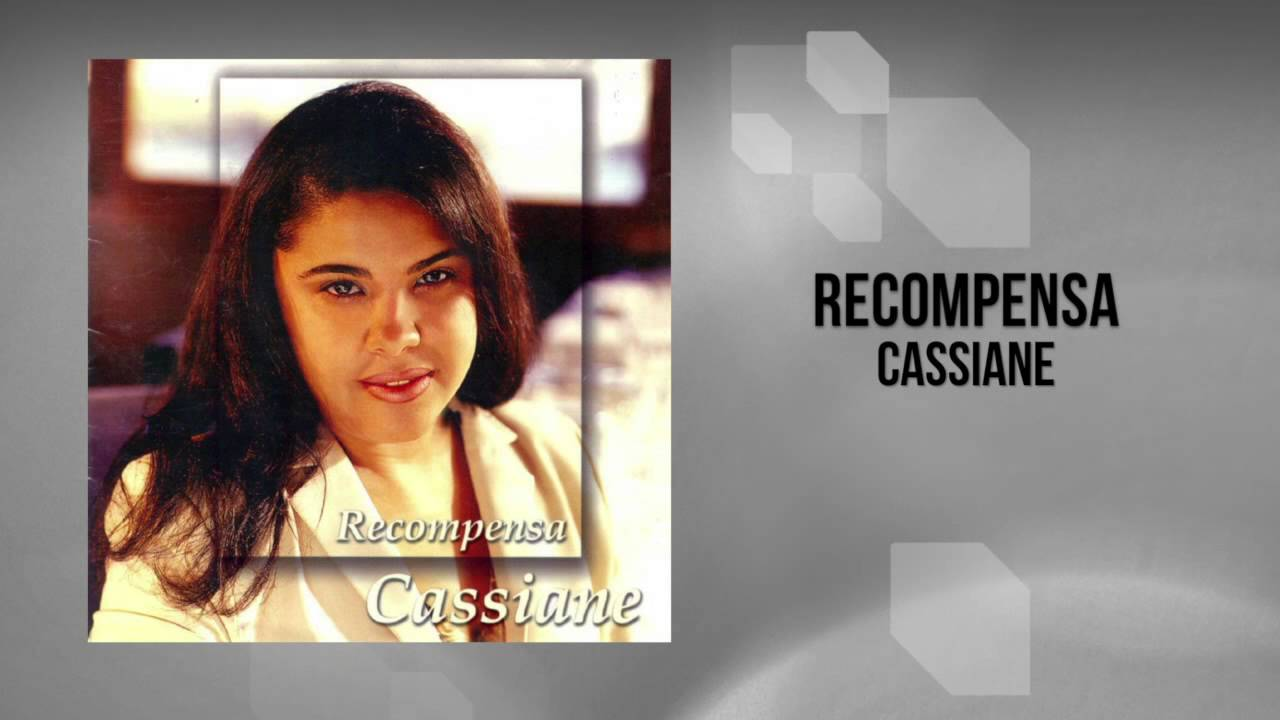 cd de cassiane recompensa para