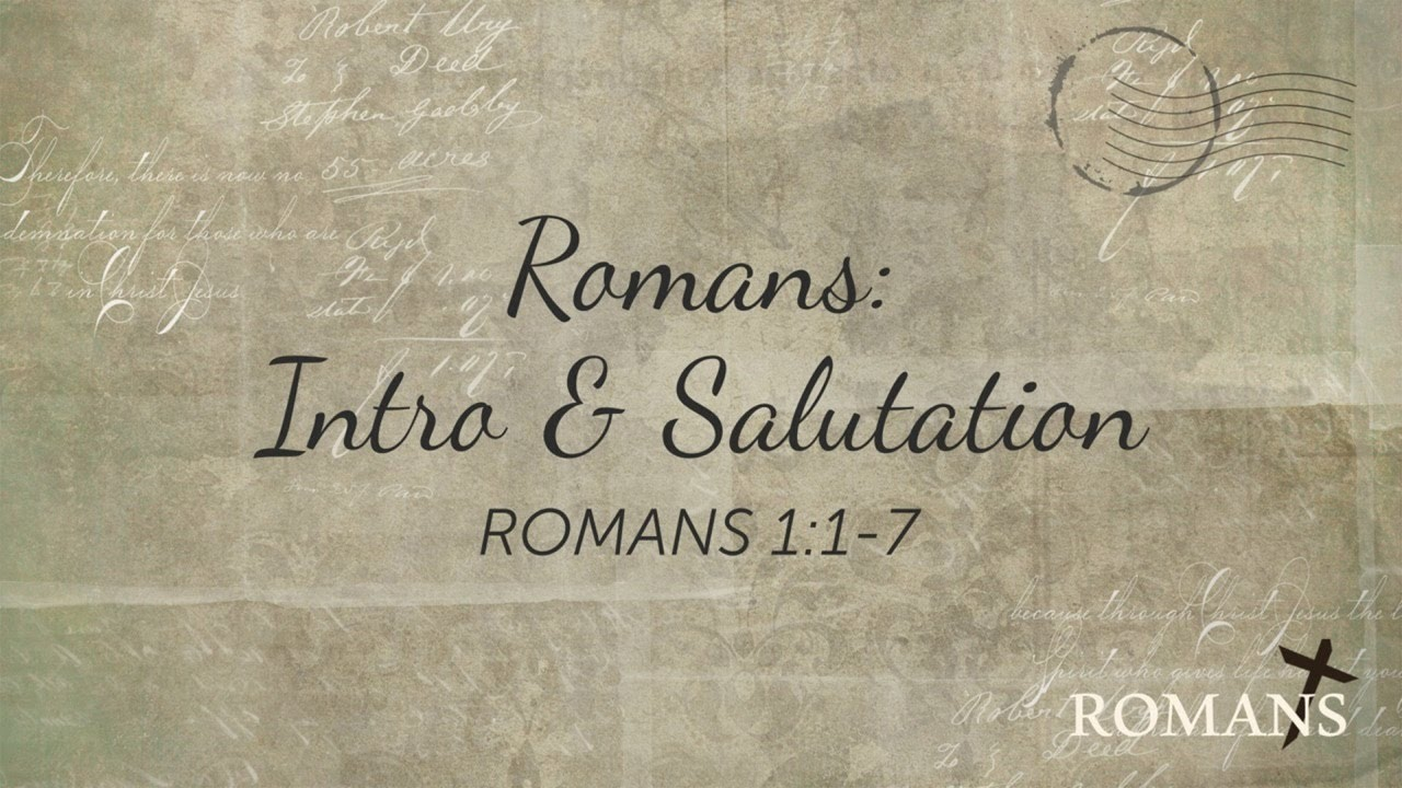 05/30/2021 (10:30) - Romans: Intro & Salutation