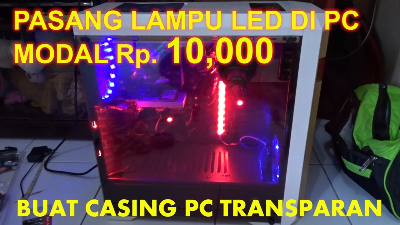 buat casing pc transparan pasang lampu led di casing pc youtube. Black Bedroom Furniture Sets. Home Design Ideas