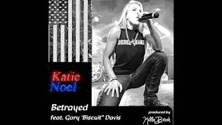 """KATIE NOEL new song """"Betrayed"""", featuring Gary """"Biscuit"""" Davis"""