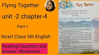 English class 5th chapter 4 flying together  Reading + question and answer part 1