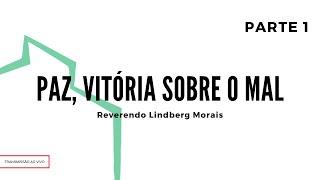 Paz, vitória sobre o mal | Rev. Lindberg Morais