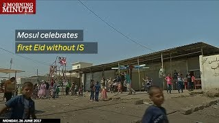 Mosul celebrates first Eid without IS