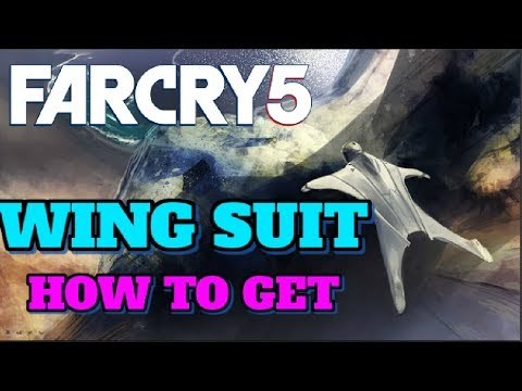 HOW TO GET THE WING SUIT IN FAR CRY 5