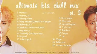 2019 ultimate bts chill mix pt. 3(for studying, relaxing, sleeping, etc.)