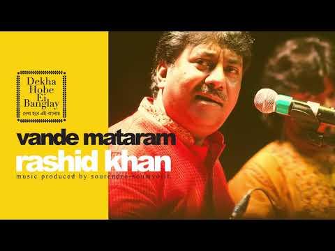 Vande Mataram - Rashid Khan -Sourendro Soumyojit