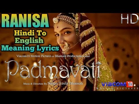 Padmavati Rani Sa Song Lyrics Hindi To English Meaning Background Theme Music