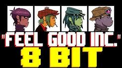 Feel Good Inc. [8 Bit Tribute to Gorillaz] - 8 Bit Universe