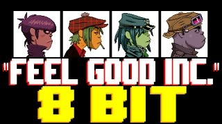 Feel Good Inc. [8 Bit Tribute to Gorillaz] - 8 Bit Universe
