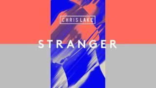 Chris Lake - Stranger [Official]