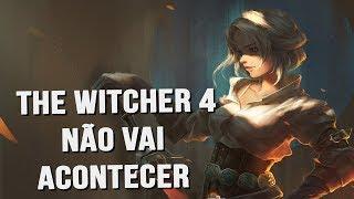 É OFICIAL: NÃO TEREMOS THE WITCHER 4! =(