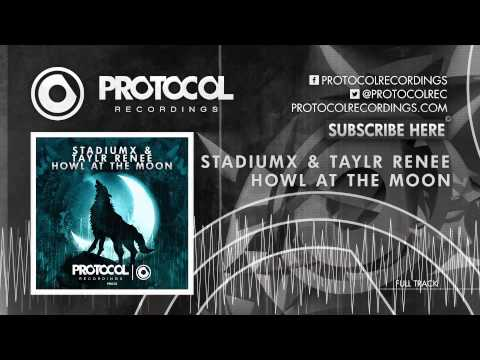 Stadiumx & Taylr Renee - Howl At The Moon