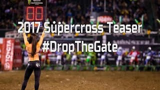 2017 supercross season teaser #dropthegate