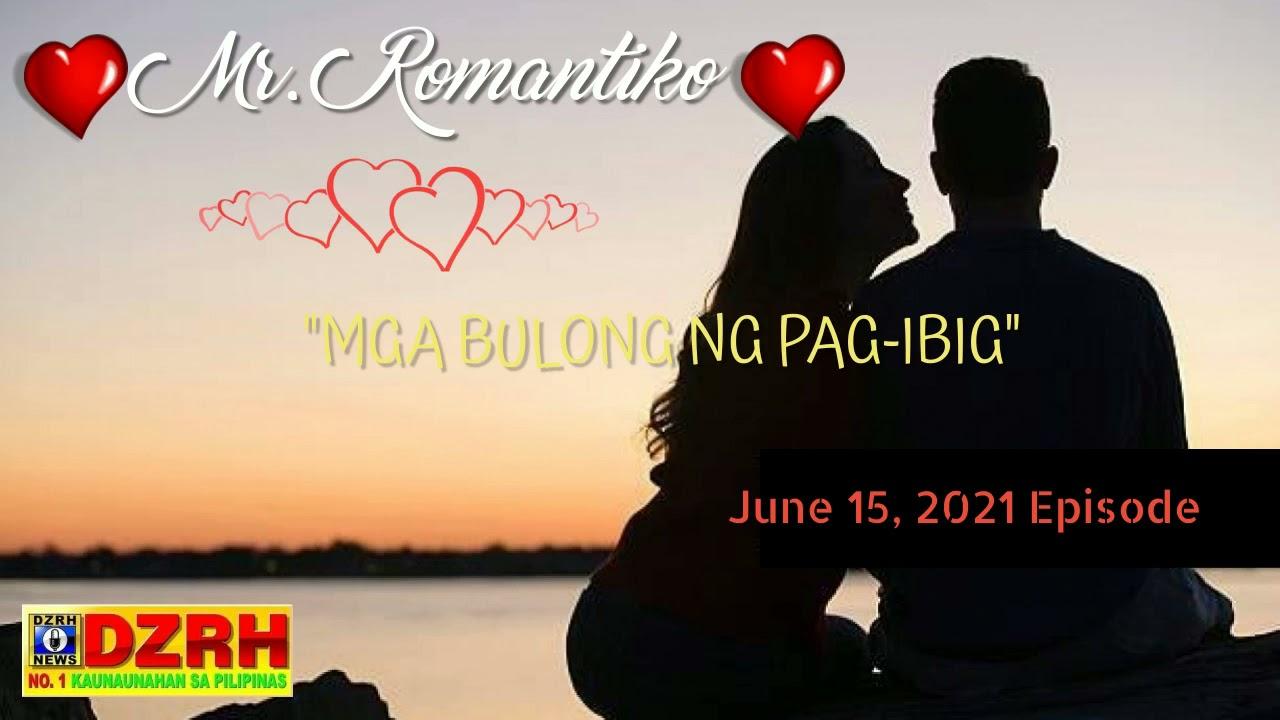 """Download Mr. Romantiko """"Mga Bulong ng Pag-ibig"""" 06-15-2021 Episode"""