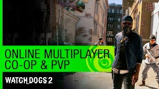 Watch Dogs 2 Trailer: Online Multiplayer (Co-Op & PVP) - GamesCom 2016 [US]