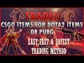 How To Trade CSGO Items For Dota2 Items Or PUBG !!! EASIEST & SAFEST TRADING METHOD!! [TRADEIT.GG]