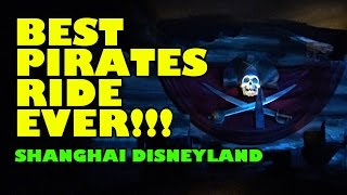 BEST Pirates of the Caribbean Ride EVER! Shanghai Disneyland China